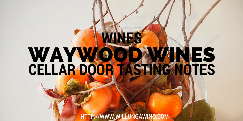 Waywood Wines cellar door wine tasting review notes