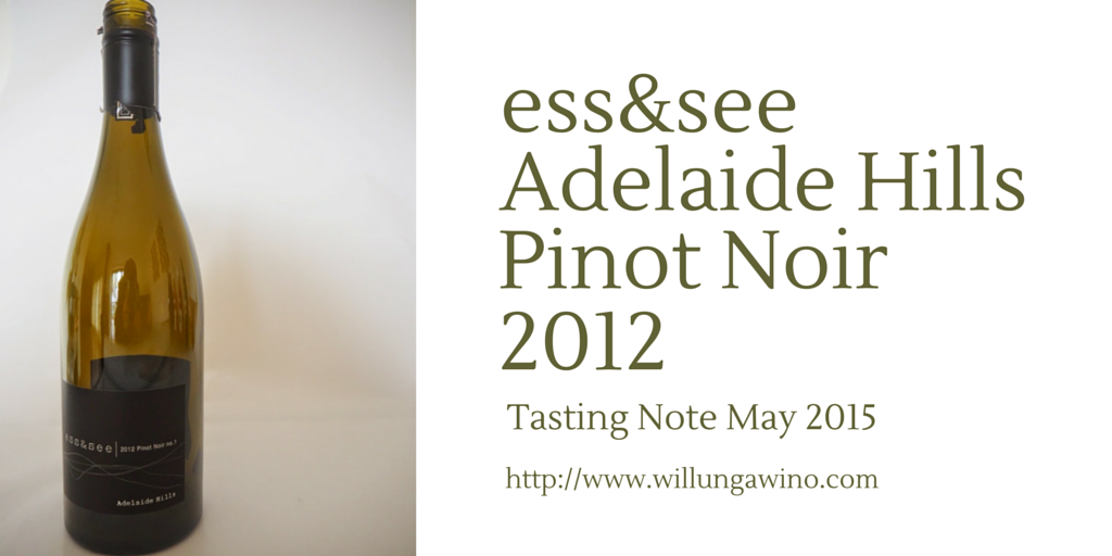 ess&see Pinot Noir 2012 Review Wine Tasting note